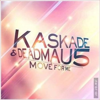 Kaskade & Deadmau5 - Move for Me (Extended Mix)