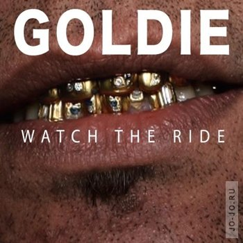 Goldie - Watch the ride
