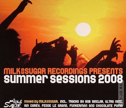 Milk & Sugar - Summer sessions 2008