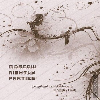 Moscow nightly parties (compilated by dj Kustov and dj Stanley Frost)