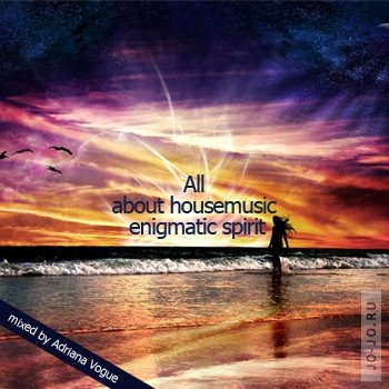 Adriana Vogue - All about housemusic enigmatic spirit