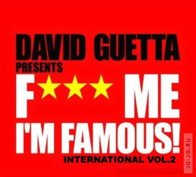 F*** Me Im Famous International Vol. 2 (mixed by David Guetta)