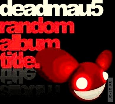 Deadmau5 - Random album title (Promo)