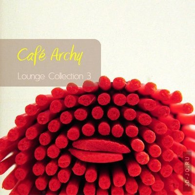 Cafe Archy - Lounge collection vol. 3