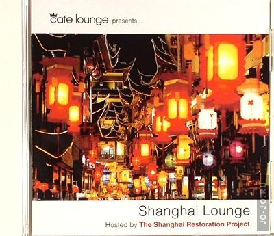 Cafe Lounge presents: Shanghai lounge