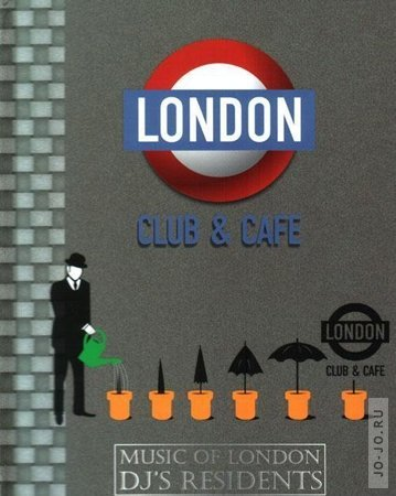 London club & cafe: music of London dj's residents (by dj Nejtrino, Losev, Four, Yastreb, Max)