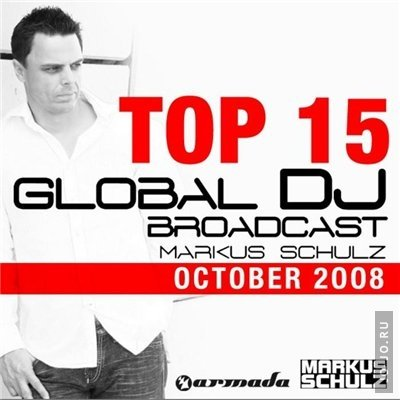 Markus Schulz - Global DJ Broadcast Top 15