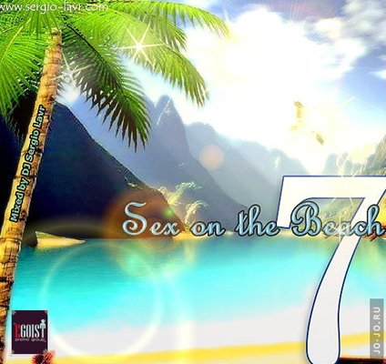 Sex on the Beach 7 @ mixed by DJ Sergio Lavr