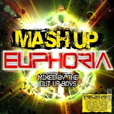 Mash Up Euphoria (Mixed By The Cut Up Boys)