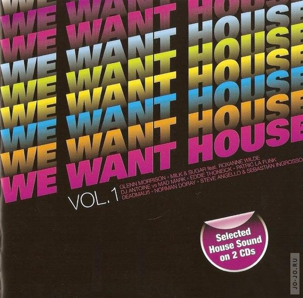 We Want House Vol. 1