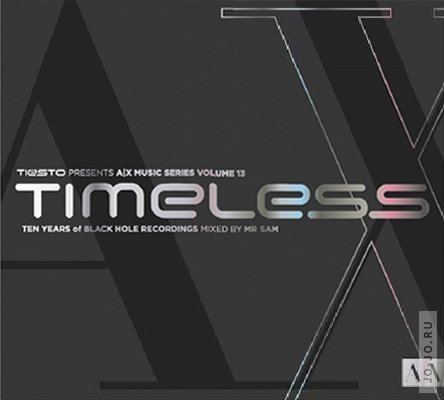 Timeless CD-Music Series Volume 13 (сompiled by Tiesto, mixed by Mr Sam)