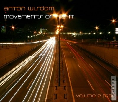 Movements Of Night vol. 2 (mixed by Anton Wisdom)