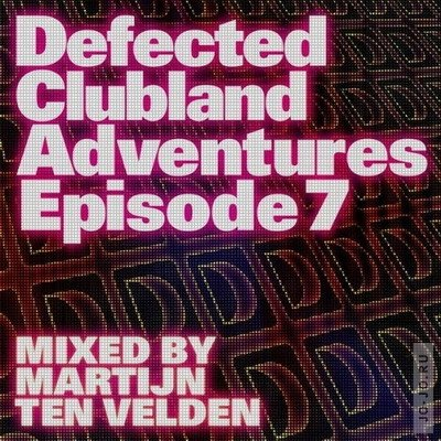 Defected clubland adventures episode 7