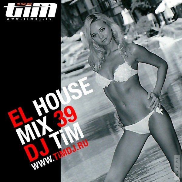 El house 39 (Mixed by dj TiM)