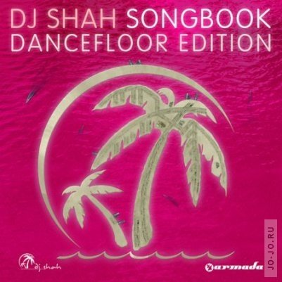 Songbook - Dancefloor Edition (Mixed by DJ Shah)