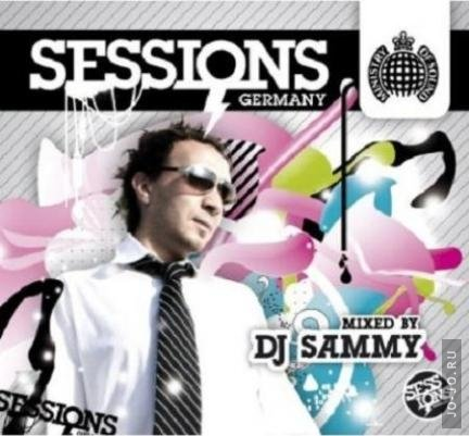 Ministry Of Sound - Sessions Germany (Mixed By DJ Sammy)