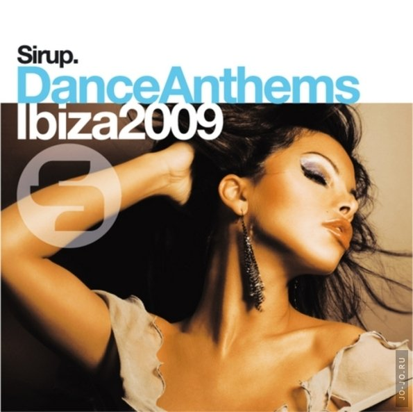 Sirup Dance Anthems Ibiza 2009