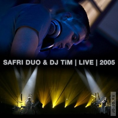 Safri Duo & dj TiM Live 2005