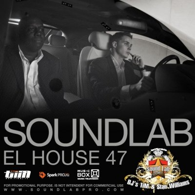 Soundlab presents: El House 47 (Mixed by Dj TiM & Dj Stan Williams)