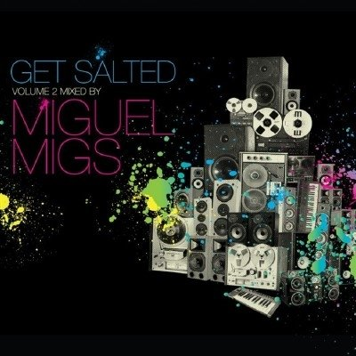 Get Salted Volume 2 (Mixed By Miguel Migs)