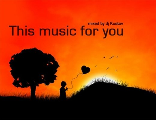 This music for you (mixed by dj Kustov)