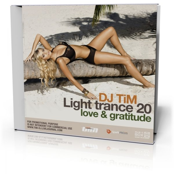 "Light trance 20 ""Love & Gratitude"" (Mixed by Dj TiM)"