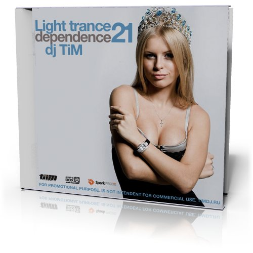"Light trance 21 ""dependence"" (Mixed by Dj TiM)"