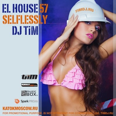 "El house 57 ""Selflessly"" (Mixed by dj TiM)"