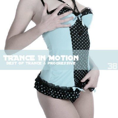Trance In Motion Vol.38