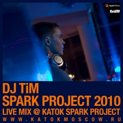 Spark project 2010 (Mixed by Dj TiM)