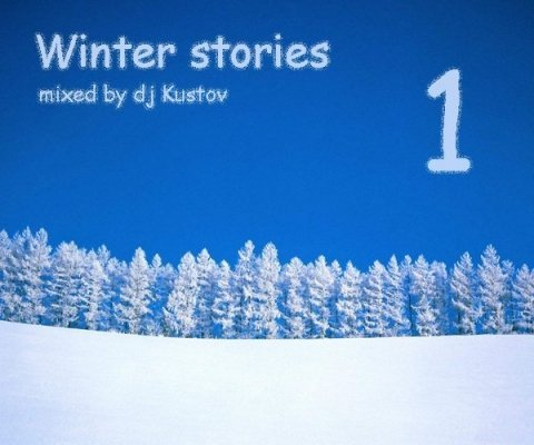 Winter stories 1 (mixed by dj Kustov)