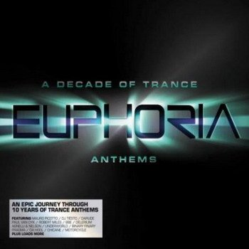 Euphoria A Decade Of Trance Anthems