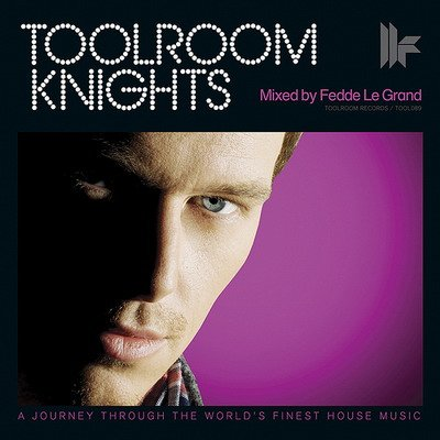 Toolroom Knights (mixed by Fedde Le Grand)