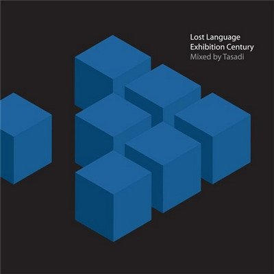 Lost Language Exhibition Century (mxed & compiled by Tasadi)