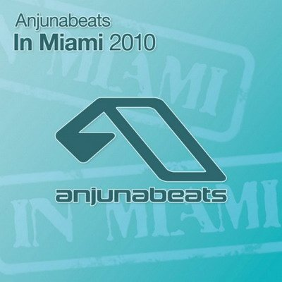 Anjunabeats In Miami 2010