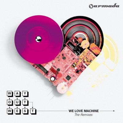 Way out west - We love machine (the remixes)