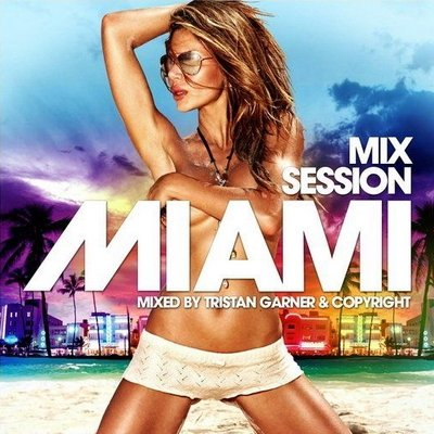 Miami Mix Session (Mixed by Tristan Garner and Copyright)