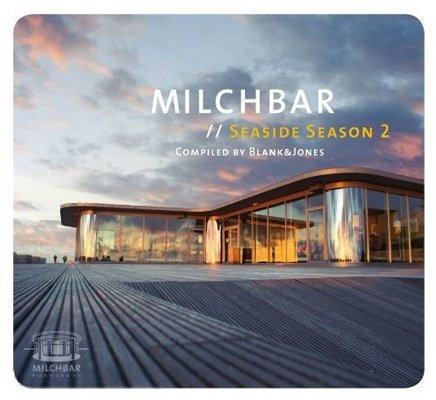 Milchbar. Seaside season 2 (compiled by Blank & Jones)