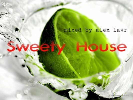Sweety House (Mixed by Alex Lavr)