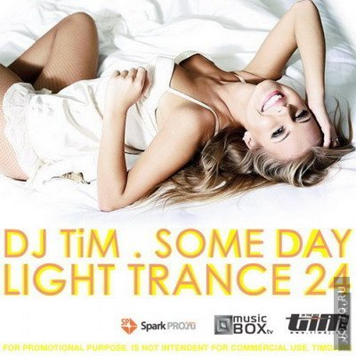 "Light trance 24 ""Some day"" (Mixed by TiM)"