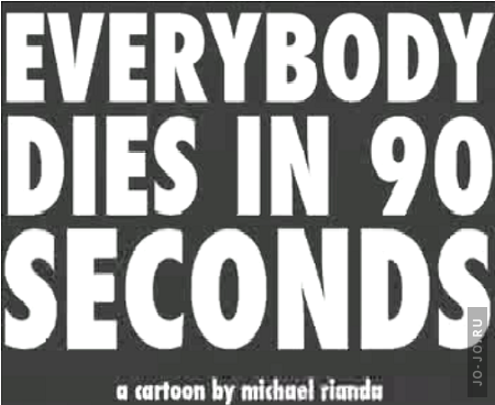 Everybody Dies in 90 Seconds