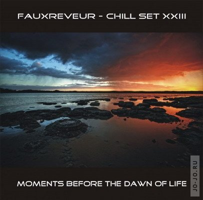 Chill Set XXIII (mixed by FauxReveur)
