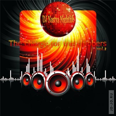 The charge for the clubbers VOL 2 (mixed by DJ Nastya Nightlife)