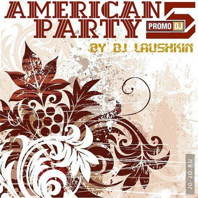 American Party 5 - by DJ Laushkin