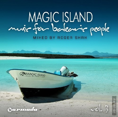 Magic Island - Music For Balearic People Vol.3 (Mixed By Roger Shah)