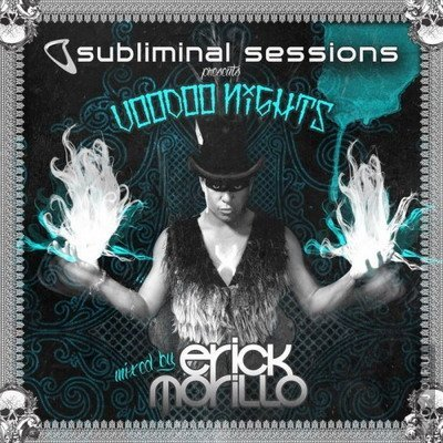 Subliminal Sessions presents Voodoo Nights (mixed by Erick Morillo)