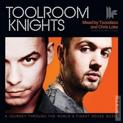 Toolroom Knights (mixed By Tocadisco & Chris Lake)