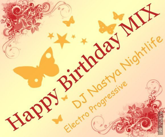 Happy Birthday (mixed by Dj Nastya Nightlife)