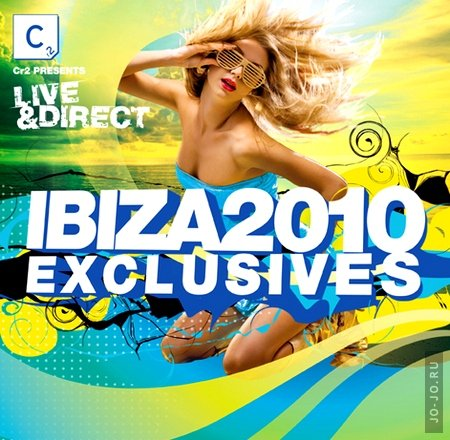 Cr2 Presents: Live & Direct - Ibiza 2010 Exclusives