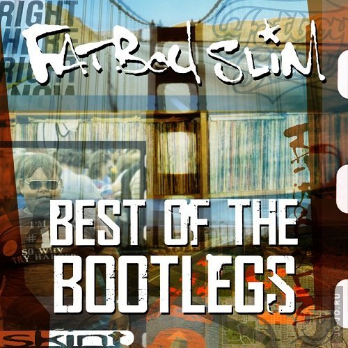 Fatboy Slim - Best Of The Bootlegs